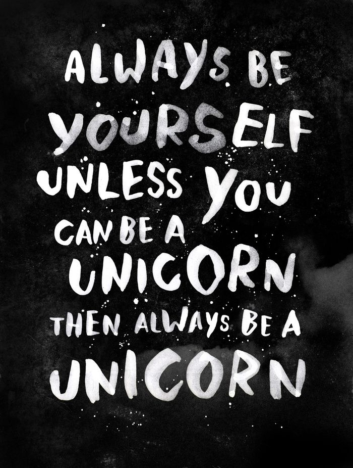"""Always be yourself. Unless you can be a unicorn, then always be a unicorn."" Art Print by WEAREYAWN on Society6."
