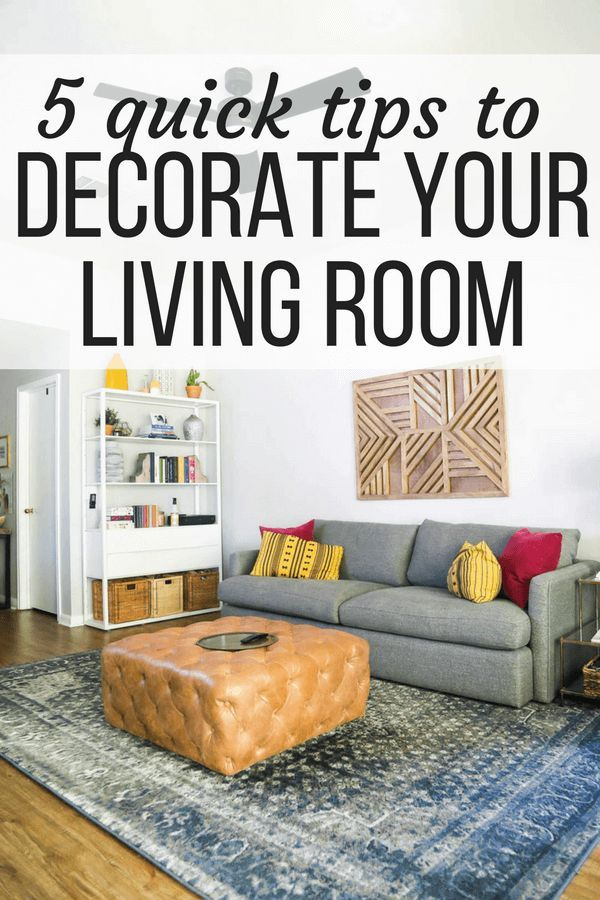 Quick Tips For How To Decorate Your Living Room Great Ideas For
