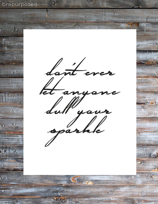 Don't Ever Let Anyone Dull Your Sparkle :: Friday's Fab Freebie :: Week 41 - brepurposed