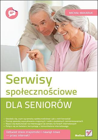 Serwisy społecznościowe dla seniorów - Michał Makaruk