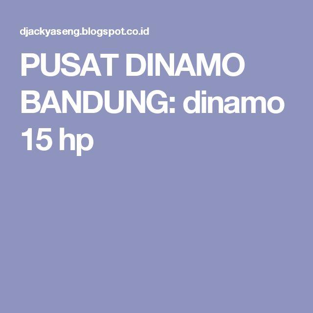 PUSAT DINAMO BANDUNG: dinamo 15 hp
