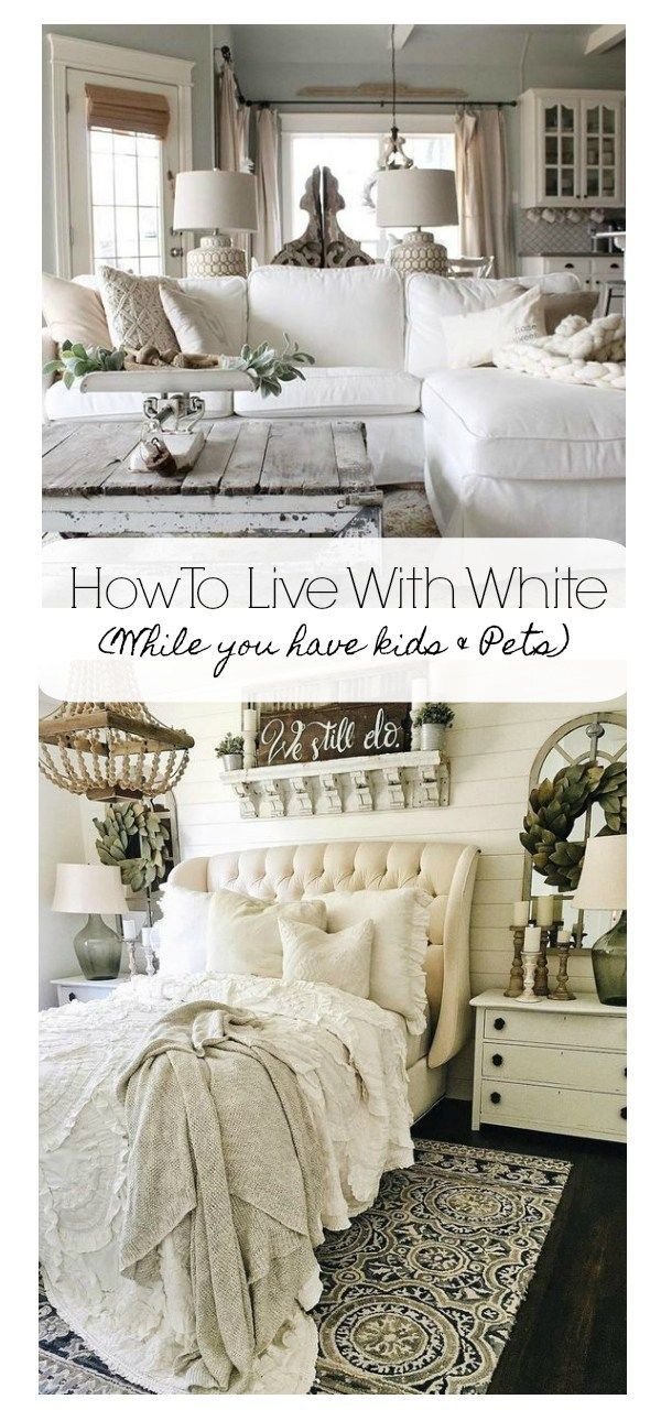 How to Live With White When you have kids and pets , white farmhouse decor, white bedding, white furniture, slipcovered white sofas, easy white decorating