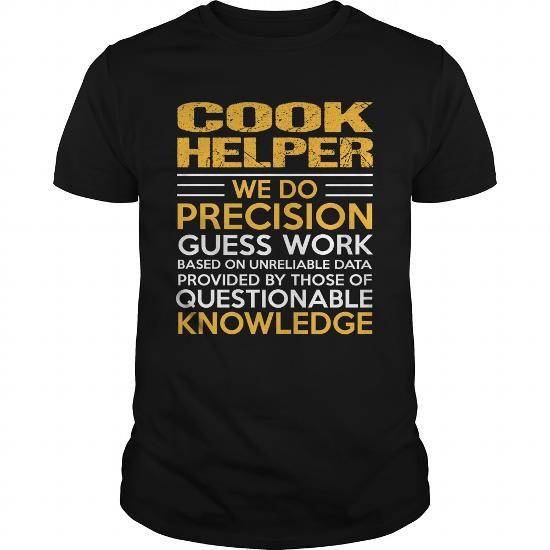 COOK-HELPER #Tshirt #clothing. BUY NOW => https://www.sunfrog.com/LifeStyle/COOK-HELPER-122786798-Black-Guys.html?60505