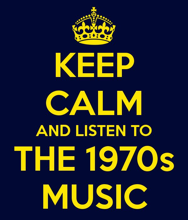 Keep calm and listen to the 1970s music i love the 70 39 s for A house music
