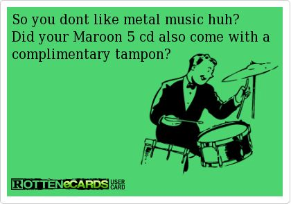 Don't Like Metal Music? :OP