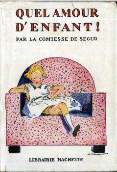 Comtesse de Ségur, Quel amour d'enfant! illustré par André Pécoud (Hachette)