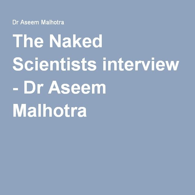 The Naked Scientists interview - Dr Aseem Malhotra