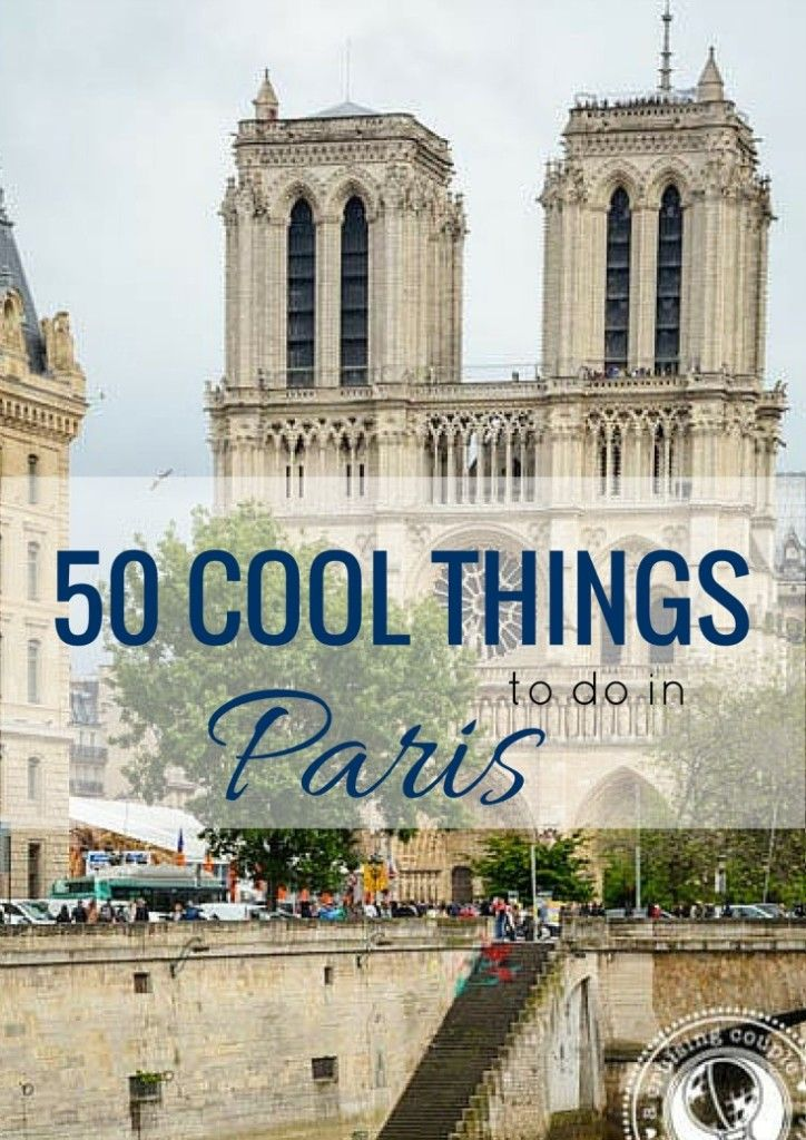 50 Cool Things To Do In Paris! Have you heard of these?!