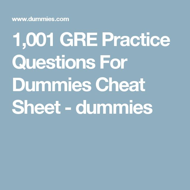 1,001 GRE Practice Questions For Dummies Cheat Sheet - dummies