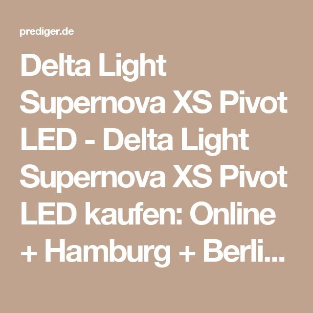Unique Delta Light Supernova XS Pivot LED Delta Light Supernova XS Pivot LED kaufen Online