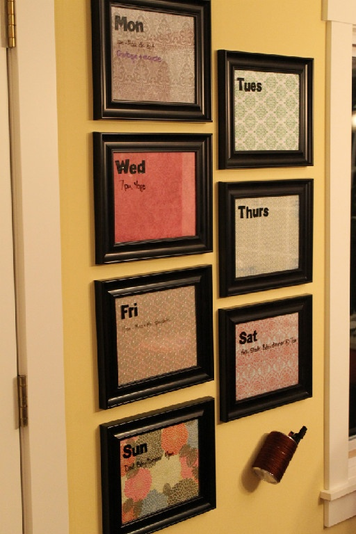 Frame weekdays.  Use dry erase marker on the glass.  I really, really like this idea. It might take up a bit too much space — depending on what else you want to hang up — but would be perfect in an apartment or in Horizon Village!