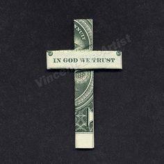 "Dollar Bill Origami CROSS ""In God We Trust"""