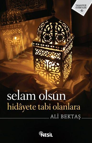 Selam Olsun Hidayete Tabi Olanlara / Nesil Yayınları