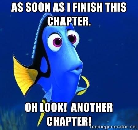 As soon as I finish this chapter... oh look! Another chapter! #Book #Humour