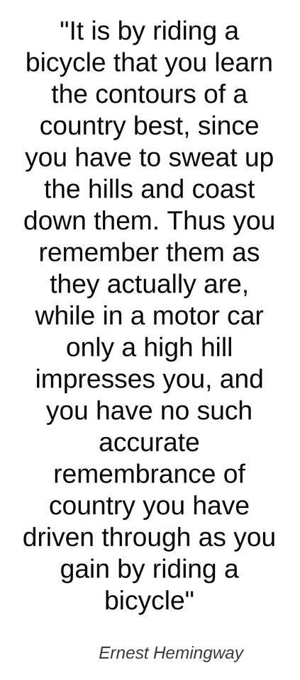 Ride instead. This is so true. Once you've ridden a big hill on a bike it's like a unspoken connection with it (it sounds weird lol) and you later ride up in a car and it's like I remember you hill.