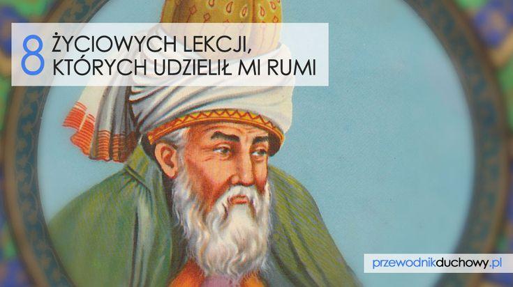 8 życiowych lekcji, których udzielił mi Rumi