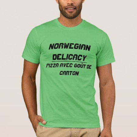 Norwegian Delicacy T-Shirt - tap, personalize, buy right now!