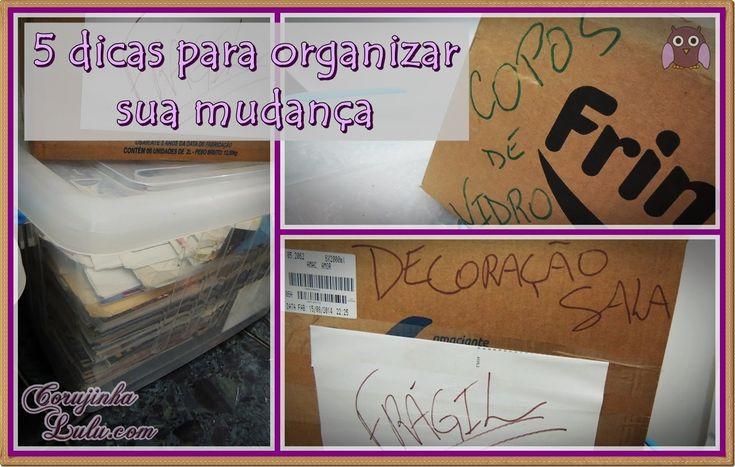 5 #dicas de como #organizar uma #mudança. Confira no blog www.corujinhalulu.com