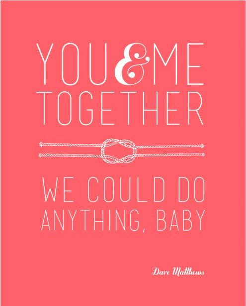 You and Me DMB Valentine Quote - free printable from a sweet song