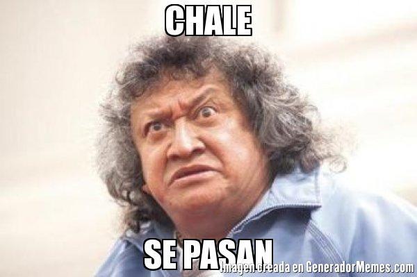 CHALE SE PASAN - Meme de Jo Jo Jorge Falcon