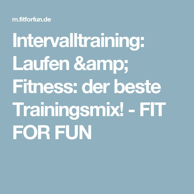 Intervalltraining:  Laufen & Fitness: der beste Trainingsmix! - FIT FOR FUN