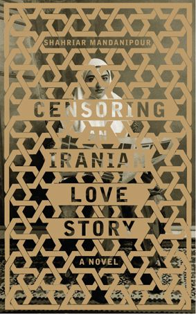 Censoring an Iranian love story by Shahriar Mandanipour // cover by Nathan Burton