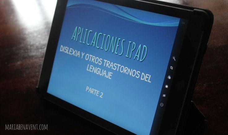 Aplicaciones Ipad para Dislexia y otros trastornos del Lenguaje- Parte 2