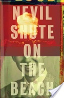 On the Beach by Nevil Shute - amazing book