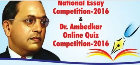 National Essay Competition-2016 and Dr. Ambedkar Online Quiz Competition-2016.