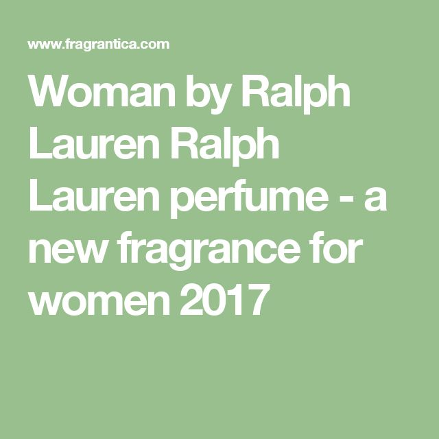 Woman by Ralph Lauren Ralph Lauren perfume - a new fragrance for women 2017