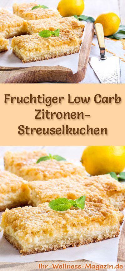 Rezept für einen fruchtigen Low Carb Zitronen-Streuselkuchen: Der kohlenhydratarme, kalorienreduzierte Kühlschrankkuchen wird ohne Zucker und Getreidemehl zubereitet ...