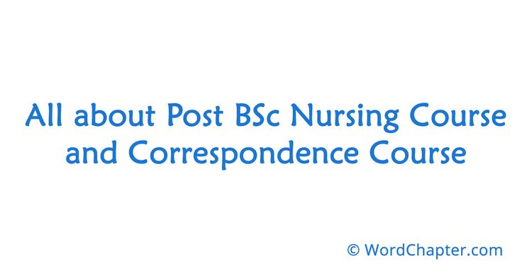All about Post BSc Nursing Course and Correspondence Course | Nursing Courses