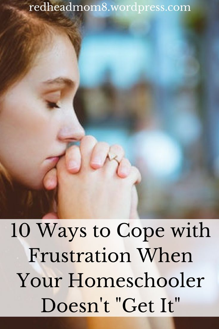 "10 Ways to Cope with Frustration When Your Homeschooler Doesn't ""Get It"""