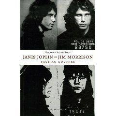 Janis Joplin et Jim Morrison face au Gouffre, Gerald & Ralph Faris | ce livre psy  bien documenté propose  une lecture du psychisme de Janis Joplin et de Jim Morrison à travers le prisme de la psychiatrie,  des valeurs et de la culture américaine. Il comporte une erreur (pour étayer les paradigmes actuels et l'hypothèse des auteurs sur les troubles borderline de Jim ?), Pamela Courson y est présentée comme une jeune femme stable alors qu'elle était fragile,  héroïnomane et en est morte. Les…