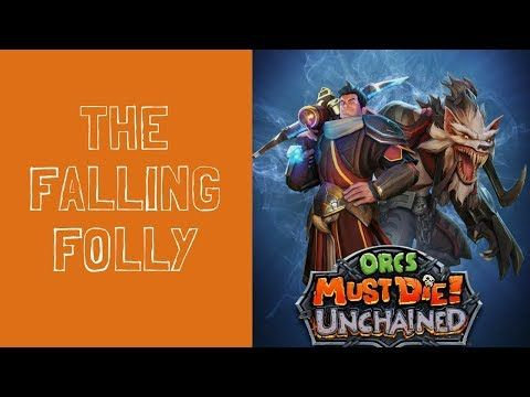 Orcs Must Die! Unchained: Master-The Falling Folly - YouTube