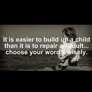 Wise words. Children deserve It.