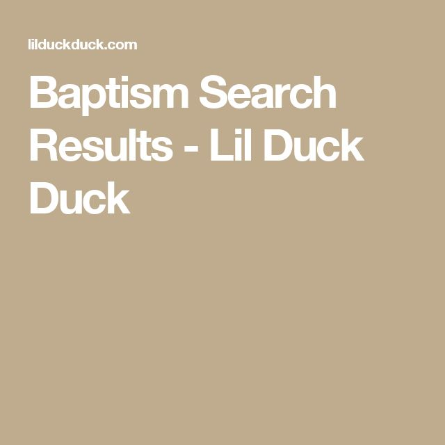Baptism Search Results - Lil Duck Duck
