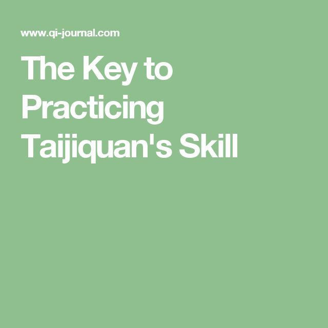 The Key to Practicing Taijiquan's Skill