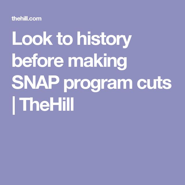 Look to history before making SNAP program cuts | TheHill