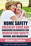 Free Kindle Book -   Home Safety Checklist Guide and Caregiver Resources for Medication Safety, Driving, and Wandering (Alzheimer's Roadmap Book 5) Check more at http://www.free-kindle-books-4u.com/parenting-relationshipsfree-home-safety-checklist-guide-and-caregiver-resources-for-medication-safety-driving-and-wandering-alzheimers-roadmap-book-5/