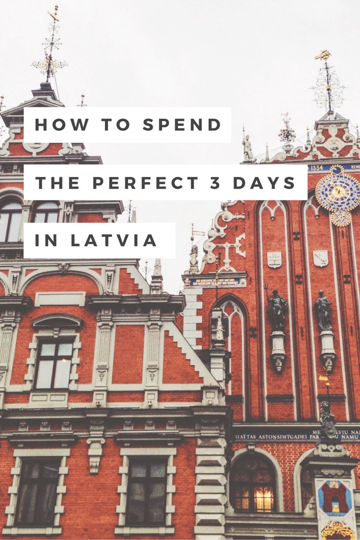 The perfect 3 day itinerary for one of 2016's top travel destinations: Latvia!