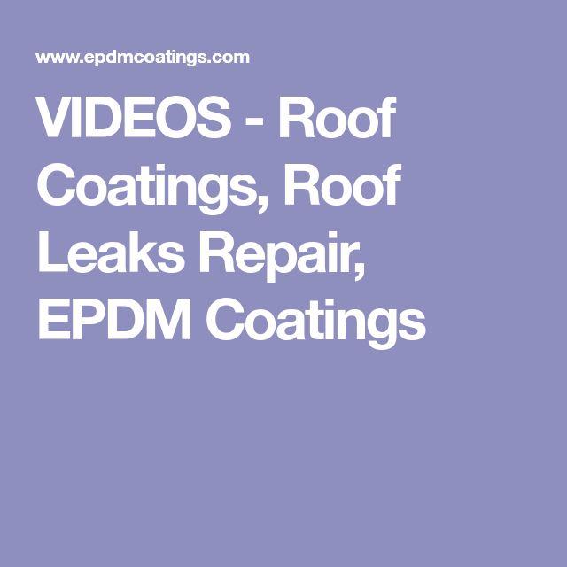 VIDEOS - Roof Coatings, Roof Leaks Repair, EPDM Coatings