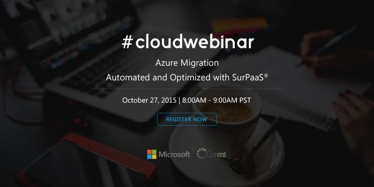 """Register for #Cloud #Web #Conference : """"#Azure #Migration. Discover a better way to analyze, optimize and migrate software applications to the Azure Cloud with Corent's SurPaaS®. #Graphic #Design #Twitter #post"""