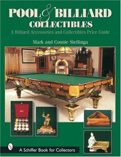 Pool & Billiard Collectibles: A Billiard Accessories and Collectibles Price Guide (Schiffer Book for Collectors)