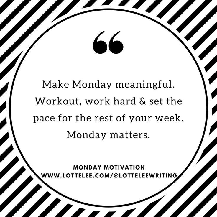 Motivational Monday - Meaningful