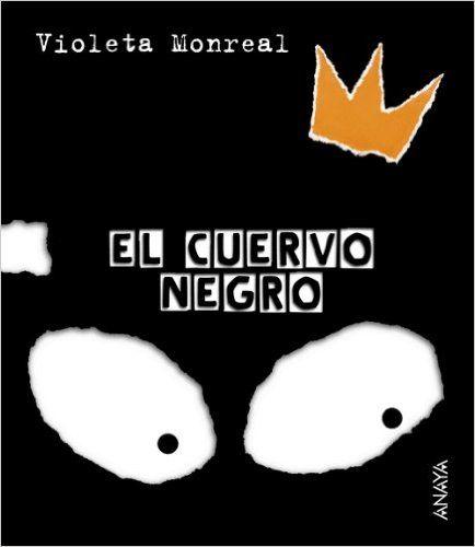 Amazon.com: El cuervo negro / The black crow (Spanish Edition) (9788466726771): Violeta Monreal: Books