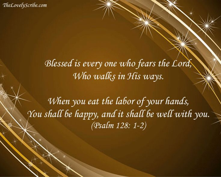 Psalm 128   ... is every one who fears Yahweh . . .Psalm 128: 1!   TheLovelyScribe.com