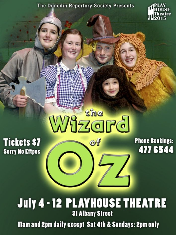 The Dunedin Repertory Society's Children's Theatre presents Frank Baum's classic tale of the Wizard of Oz with new songs written by Dunedin locals.  4 – 12 July