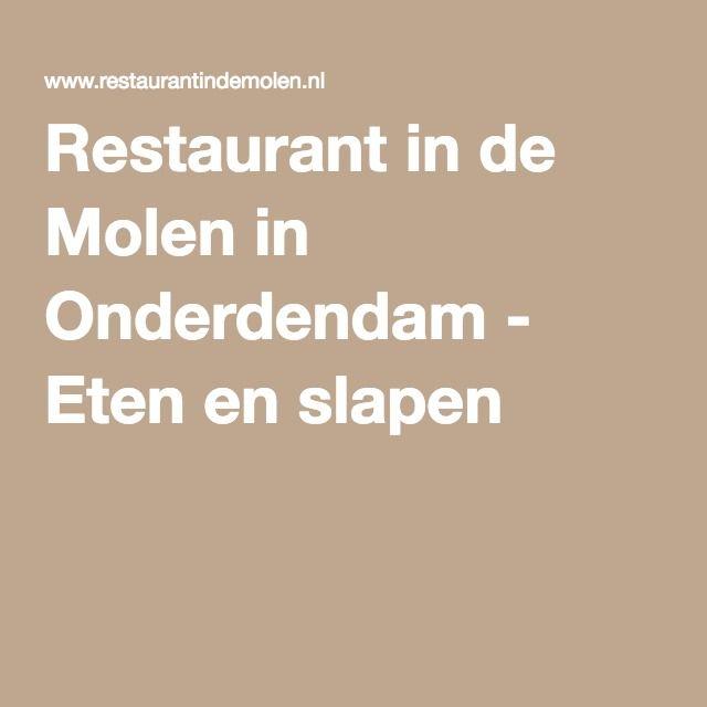 Restaurant in de Molen in Onderdendam - Eten en slapen