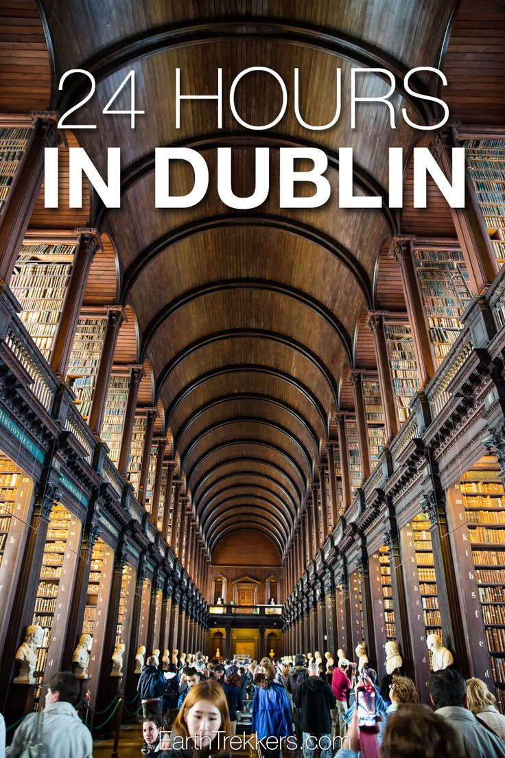 Things to do with 24 hours in Dublin, Ireland
